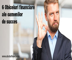 6 Obiceiuri financiare ale oamenilor de succes