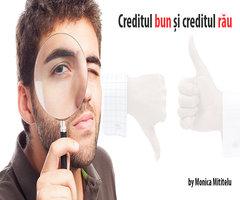 Creditul bun și creditul rău