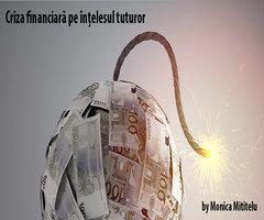 Criza financiară pe înțelesul tuturor