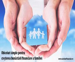 Obiceiuri simple pentru creșterea bunăstării financiare a familiei