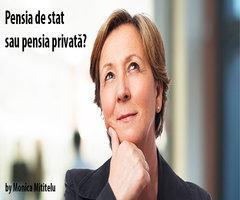 Pensia de stat sau pensia privată?