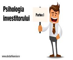 Psihologia investitorului (Partea I)
