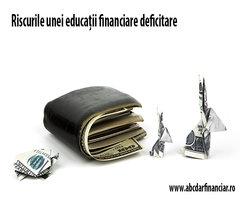 Riscurile unei educații financiare deficitare