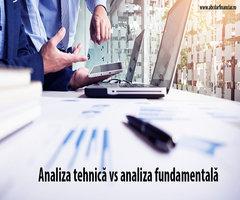 Analiza tehnică vs analiza fundamentală