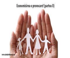Economisirea o provocare! (II)