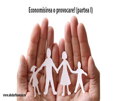 Economisirea o provocare! (I)