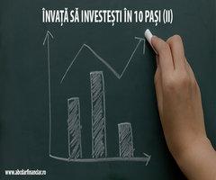 Învață să investești în 10 pași (II)