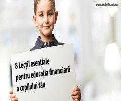 8 Lecții esențiale pentru educația financiară a copilului tău