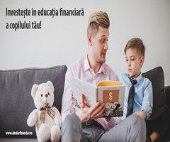 Investește în educația financiară a copilului tău!